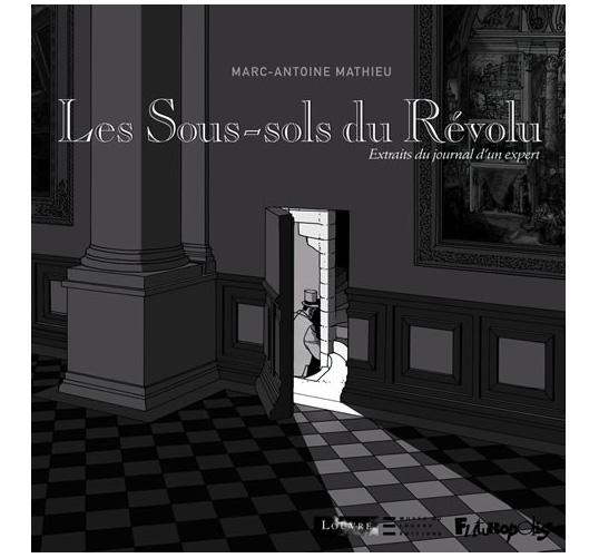Les Sous-sols du Révolu . 2006 . Louvre / Futuropolis